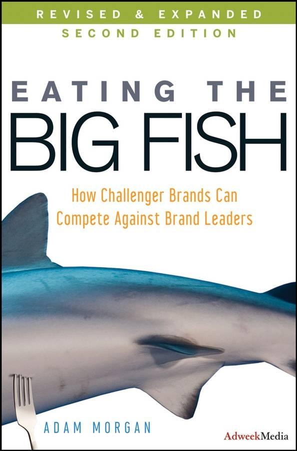 Eating the Big Fish By Morgan, Adam