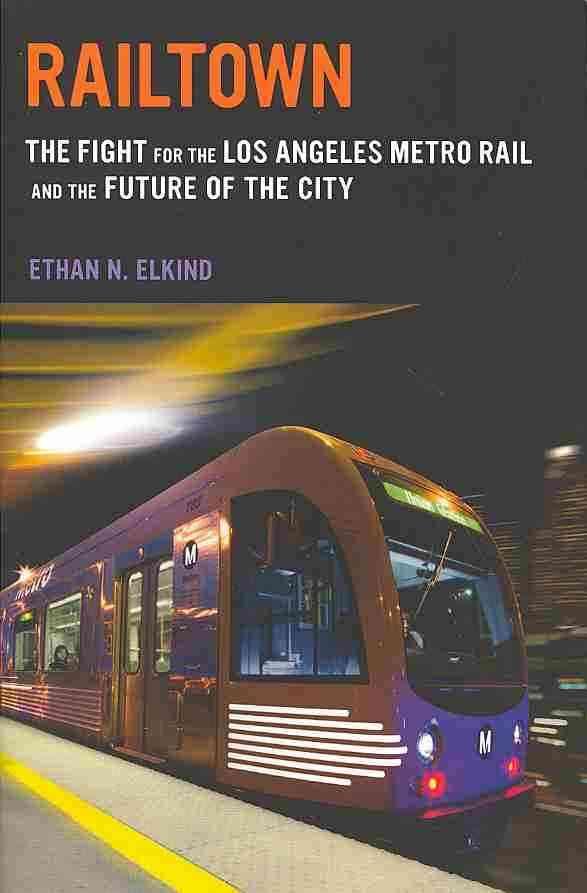 Railtown By Elkind, Ethan N.