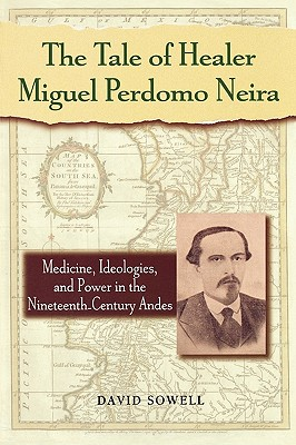 The Tale of Healer Miguel Perdomo Neira By Sowell, David